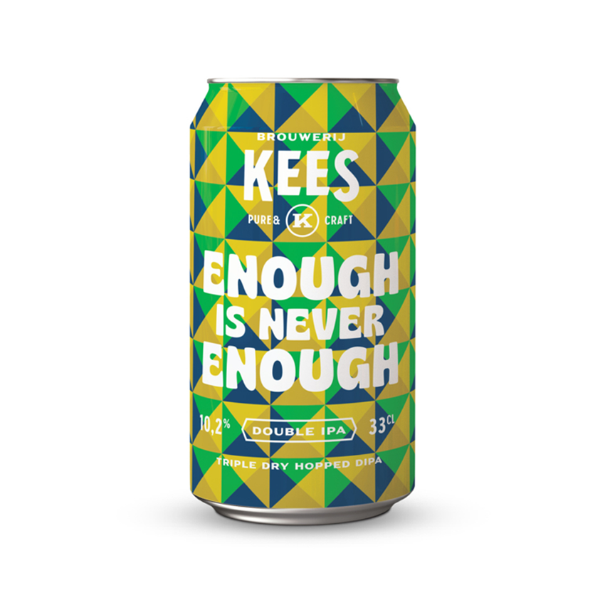 Kees Enough Is Never Enough TIPA