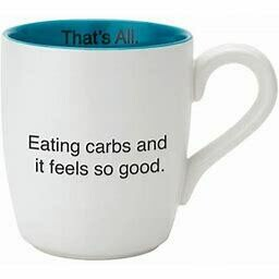 That's All Mug - Eating Carbs