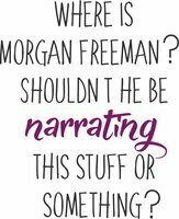 Where is Morgan Freeman?