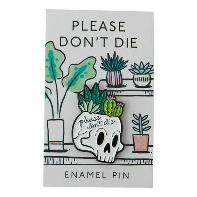 Please Don't Die - Pin