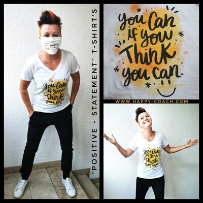 15. YOU CAN IF YOU THINK YOU CAN  - POSITIVE VIBES Shirt