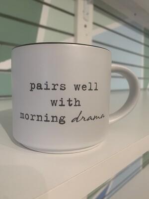 Mug - Pairs Well With Morning Drama