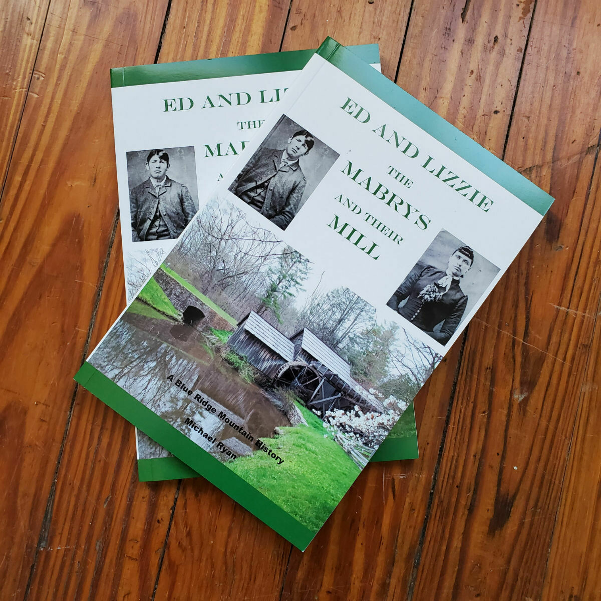 Ed and Lizzie: The Mabrys and Their Mill by: Michael Ryan