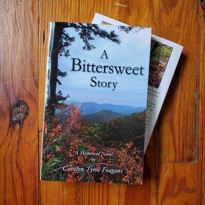 A Bittersweet Story by: Carolyn Feagans