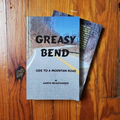 Greasy Bend: Ode to a Mountain Road by: Aaron McAlexander