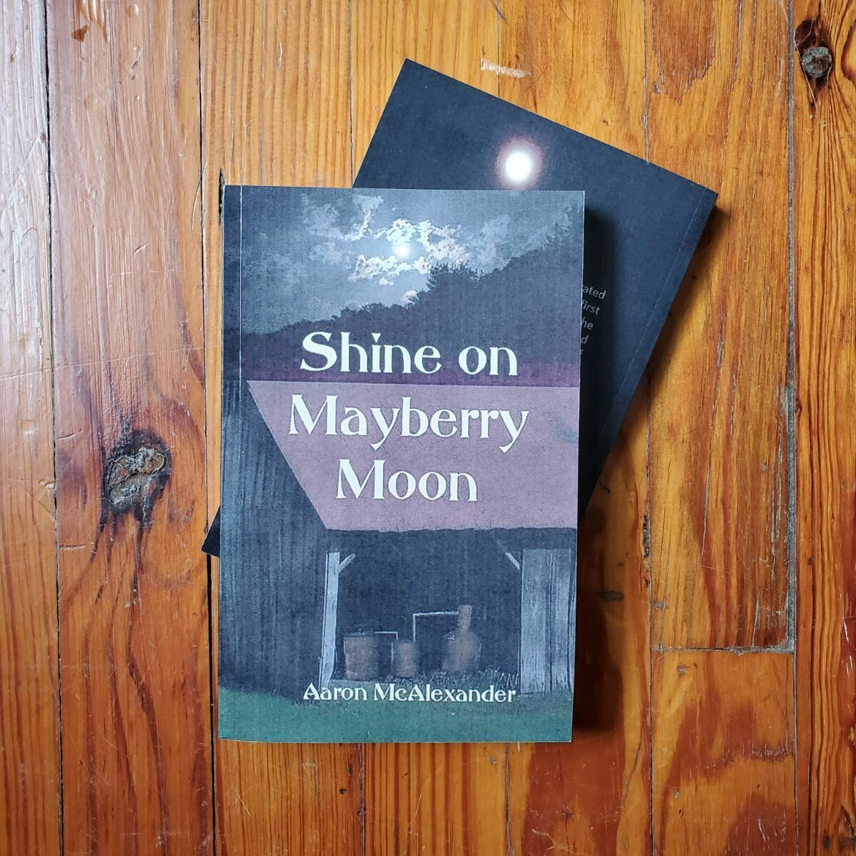Shine on Mayberry Moon by: Aaron McAlexander