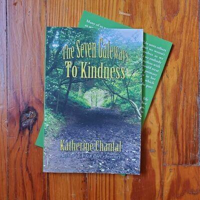 The Seven Gateways To Kindness by: Katherine Chantal