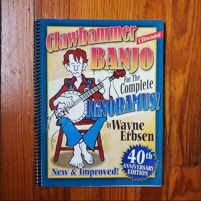 Clawhammer Banjo for the Complete Ignoramus by: Wayne Erbsen