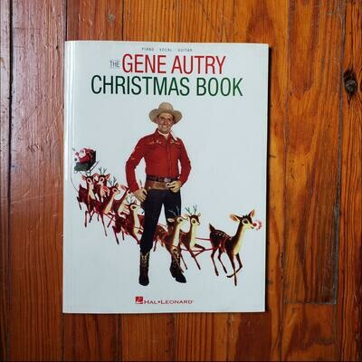The Gene Autry Christmas Book by: Hal Leonard