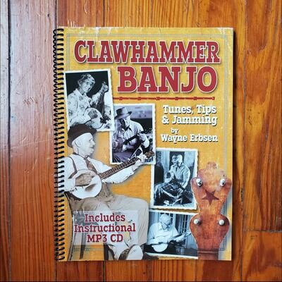 Clawhammer Banjo Tunes, Tips & Jamming by: Wayne Erbsen