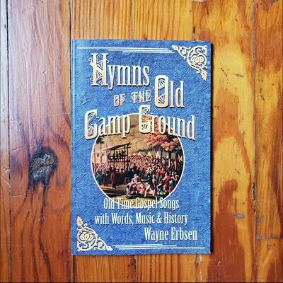 Hymns of the Old Camp Ground by: Wayne Erbsen