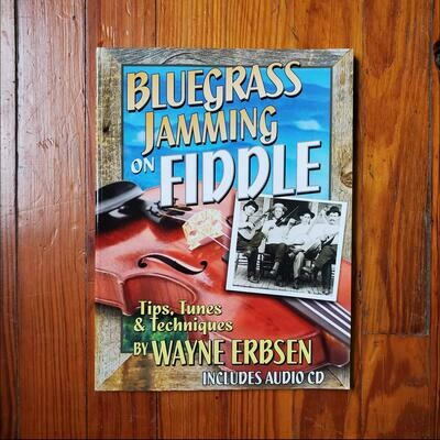 Bluegrass Jamming on Fiddle by: Wayne Erbsen
