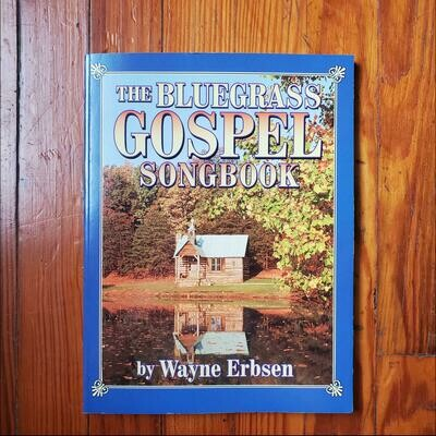 Bluegrass Gospel Songbook by: Wayne Erbsen