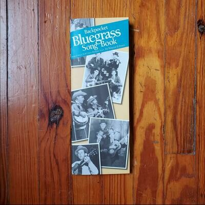 Backpocket Bluegrass Song Book by: Wayne Erbsen