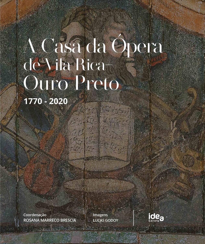 A Casa da Ópera de Vila Rica / Ouro Preto 1770-2020