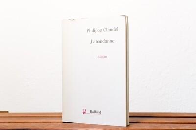 J'abandonne, Philippe Claudel, Balland, 2000