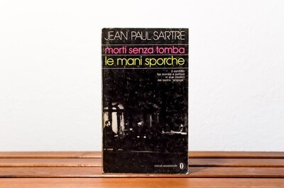 Morti senza tomba & Le mani sporche, Jean-Paul Sartre, Oscar Mondadori, 1974