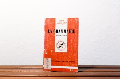 Que sais-je? La Grammaire, Nelly Flaux, Presses Universitaires de France, 1993