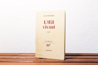 L'oeil vivant, Jean Starobinski, nrf Gallimard,