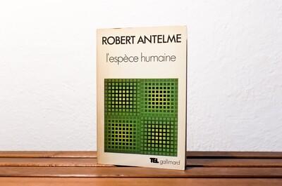 L'espèce humaine, Robert Antelme, Tel Gallimard, 1978
