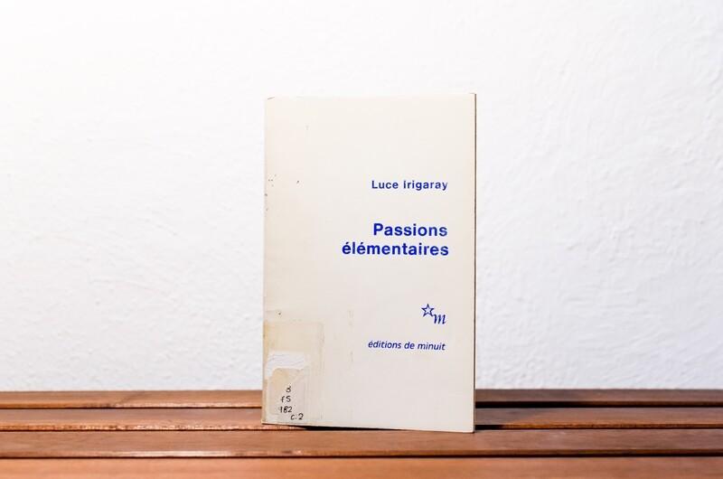 Passions élémentaires, Luce Irigaray, Les Éditions de Minuit, 1982