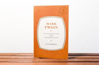 Mark Twain, An introduction and interpretation by Franck Baldanza, Holt, 1961