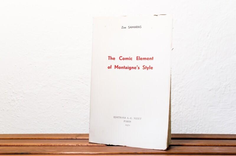 The comic element of Montaigne's style, Zoe Samaras, Éditions A.-G.Nizet, Paris, 1970