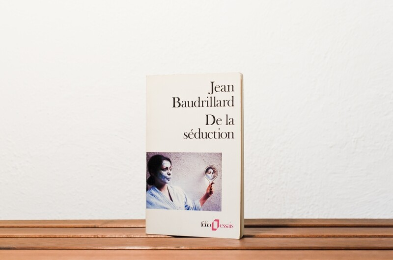 De la séduction, Jean Baudrillard, folio/essais, Gallimard, 2017