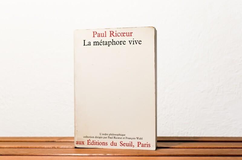 La métaphore vive, Paul Ricoeur, Aux éditions du Seuil, Paris, 1975