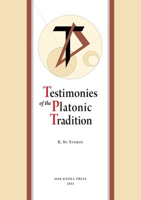 Testimonies of the Platonic tradition. From the 4th BCE to the 16th century, K. Sp. Staikos, Oak Knoll Press & Aton Publications, 2015