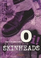 Oi! Η μουσική των Skinheads, Χάρης Συμβουλίδης, Εκδόσεις Ισνάφι, 2008