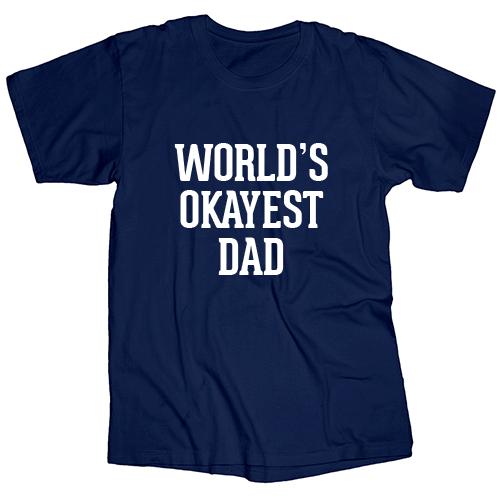Jailbird World's Okayest Dad T-Shirt
