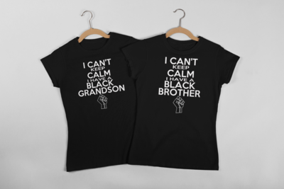 I can't keep calm I have a black grandson, brother