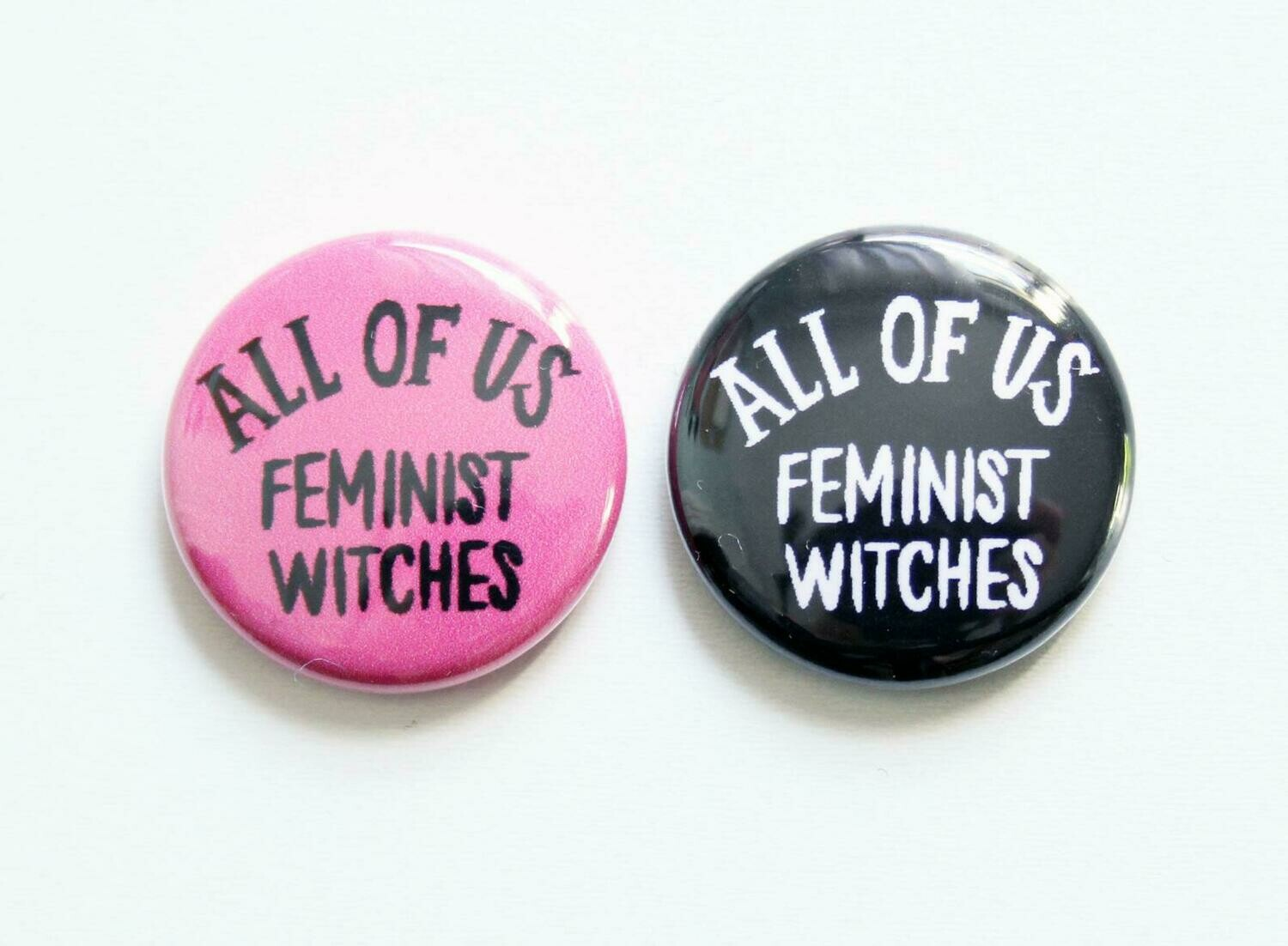 Button All Us Feminist Witches