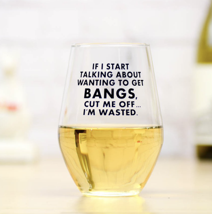 Talking about Bangs Wine Glass