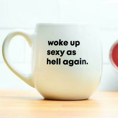 Woke Up Sexy Mug