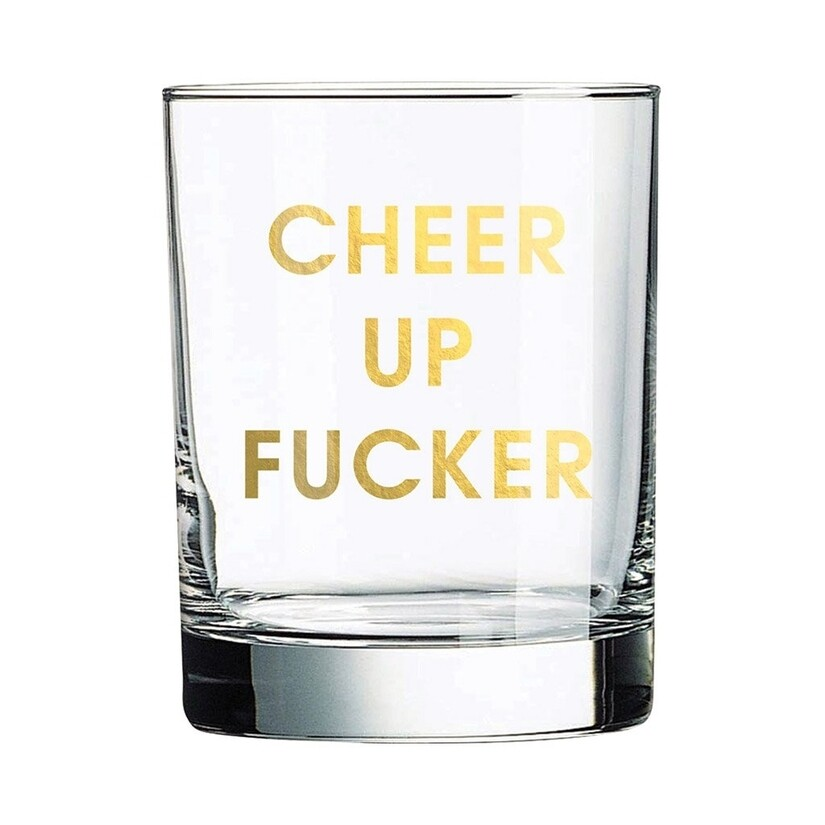 Cheer Up Rocks Glass