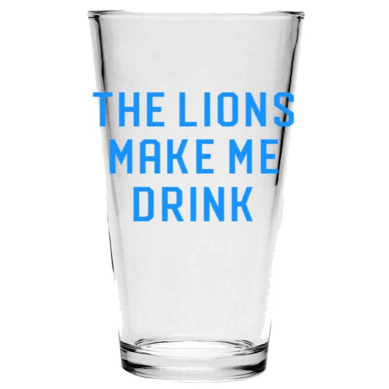 Lions Make Me Drink - Pint Glass