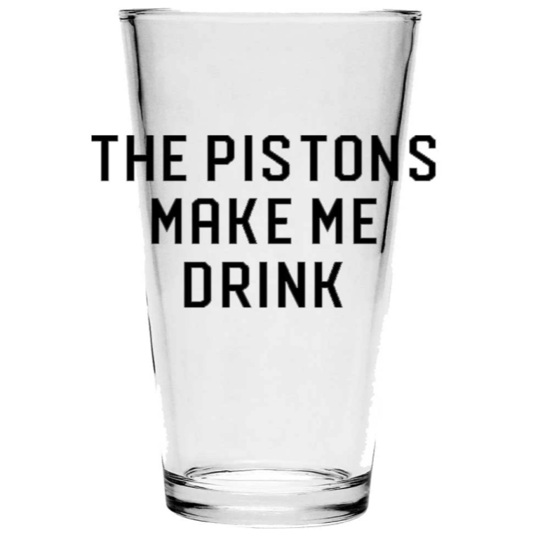 Pistons Make Me Drink - Pint Glass