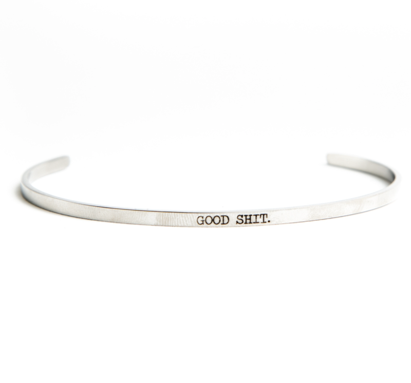 Good Shit Stainless Steel Bangle