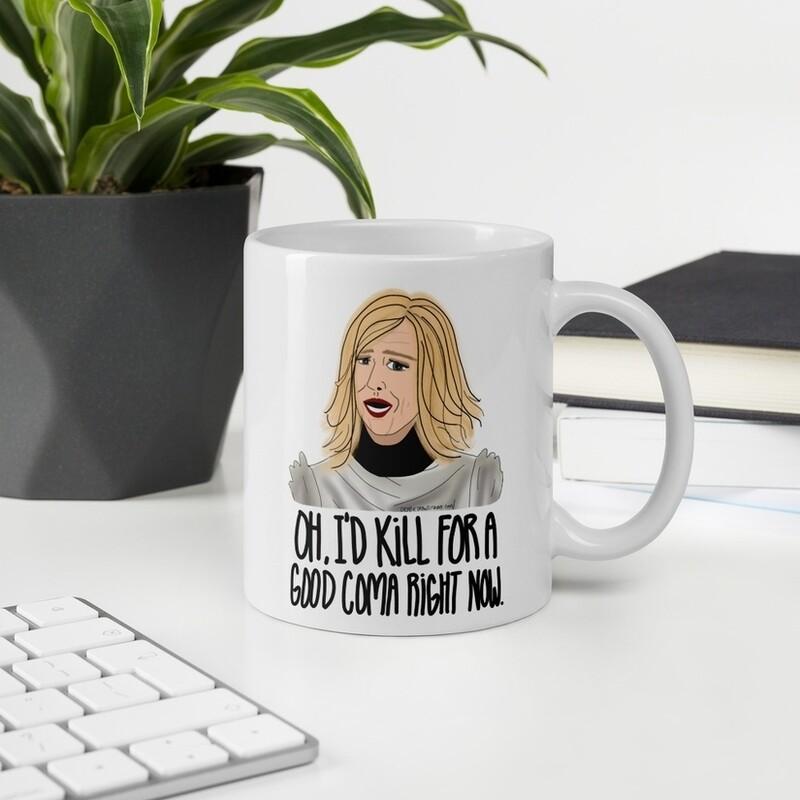 I'd Kill For a Good Coma Mug