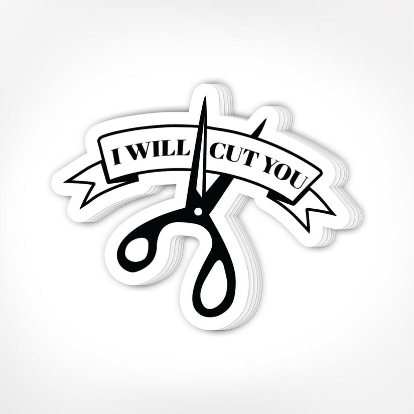 I Will Cut You Sticker