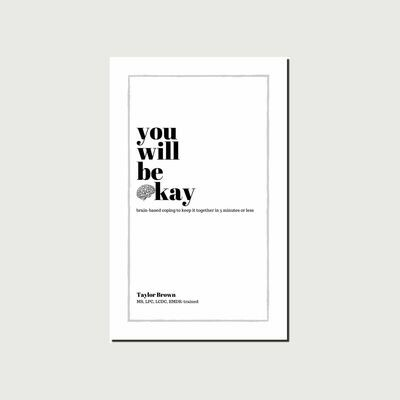 You Will Be Okay (paperback)