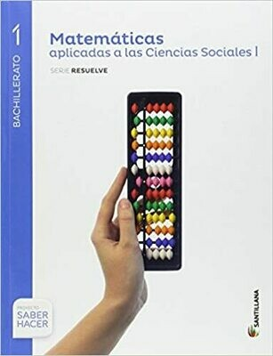 1º Bachillerato Matemáticas Aplicadas A Las Ciencias Sociales 1º Bach Saber Hacer Serie Resuelve