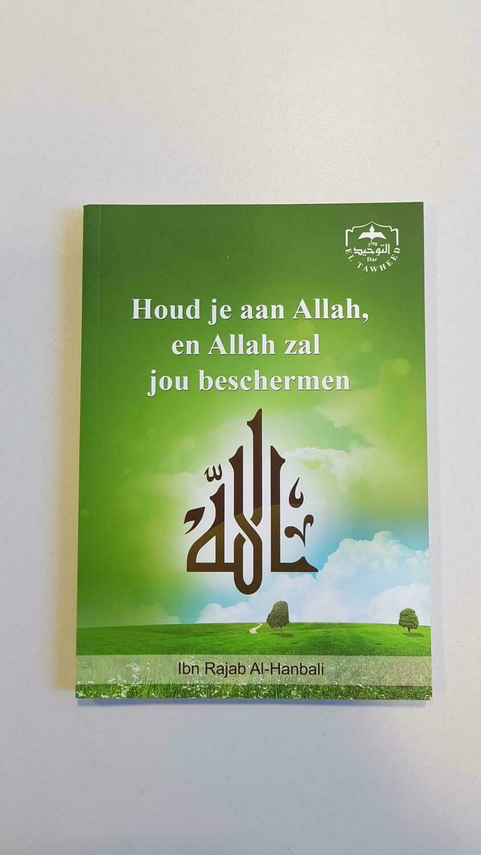 Houd je aan Allah, en Allah zal je beschermen