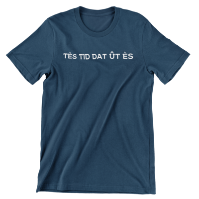 T-shirt - Tès tid dat ût ès