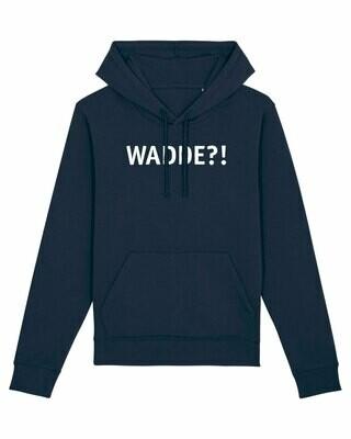 Hoodie Wadde?!