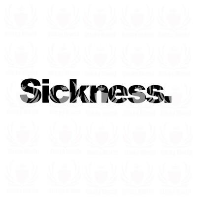 Sickniss
