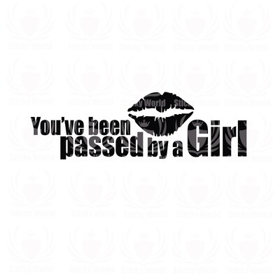 You've Been Passed By A Girl