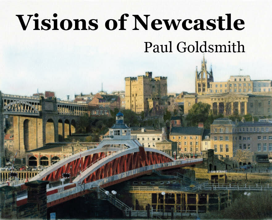 Visions of Newcastle by Paul Goldsmith
